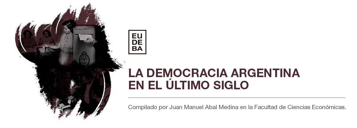 Imagen de la noticia La Democracia Argentina en el Último Siglo
