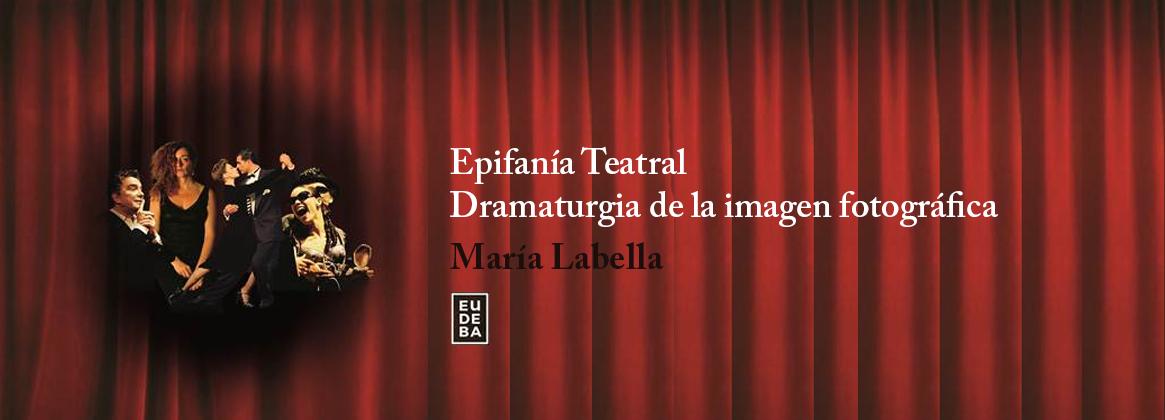 Imagen de la noticia Epifanía teatral. Dramaturgia de la imagen fotográfica